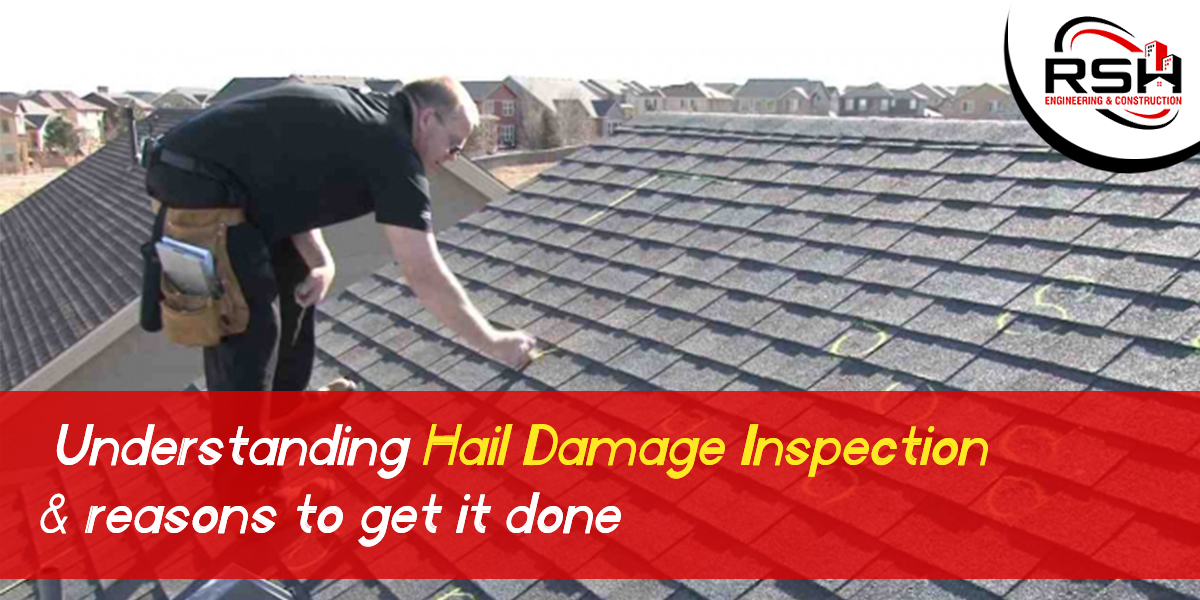 Understanding Hail damage inspection and reasons to get it done